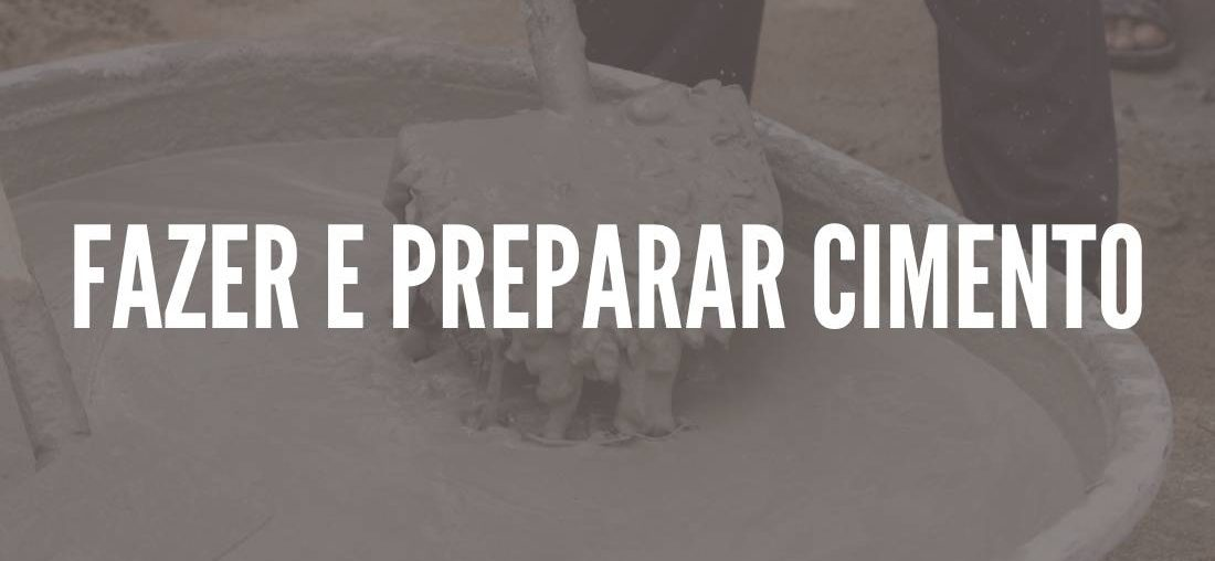 Como fazer e preparar Cimento